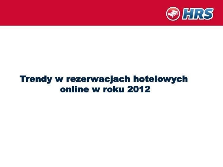 Trendy w rezerwacjach hotelowych        online w roku 2012