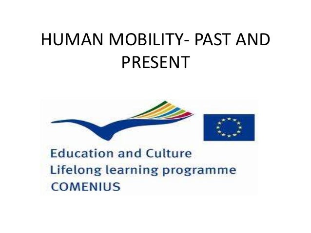 HUMAN MOBILITY- PAST ANDPRESENT