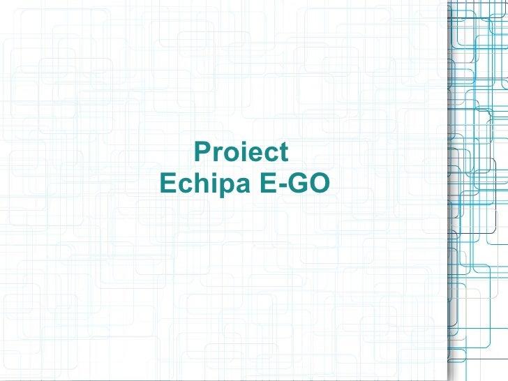 Prezentare Echipa E-GO