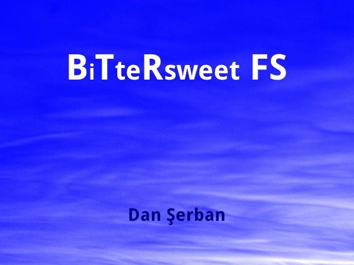 BiTteRsweet FS      Dan Şerban