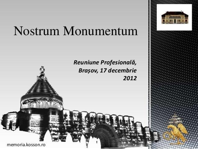 Nostrum Monumentum                    Reuniune Profesională,                     Brașov, 17 decembrie                     ...