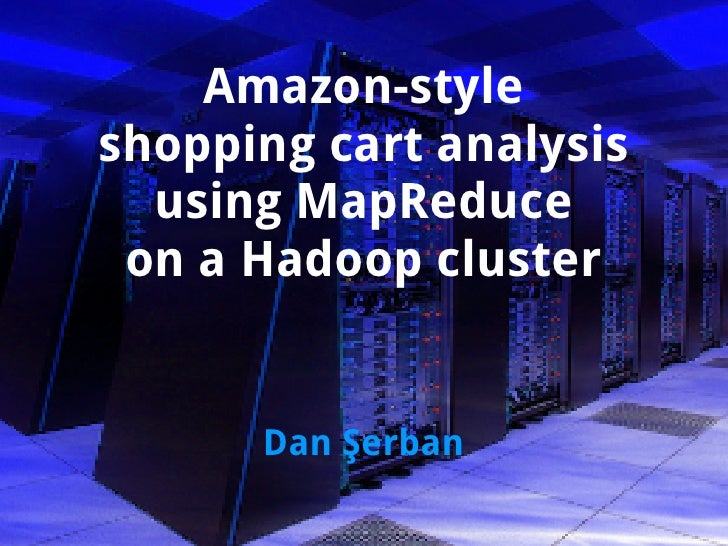 Amazon-style shopping cart analysis using MapReduce on a Hadoop cluster
