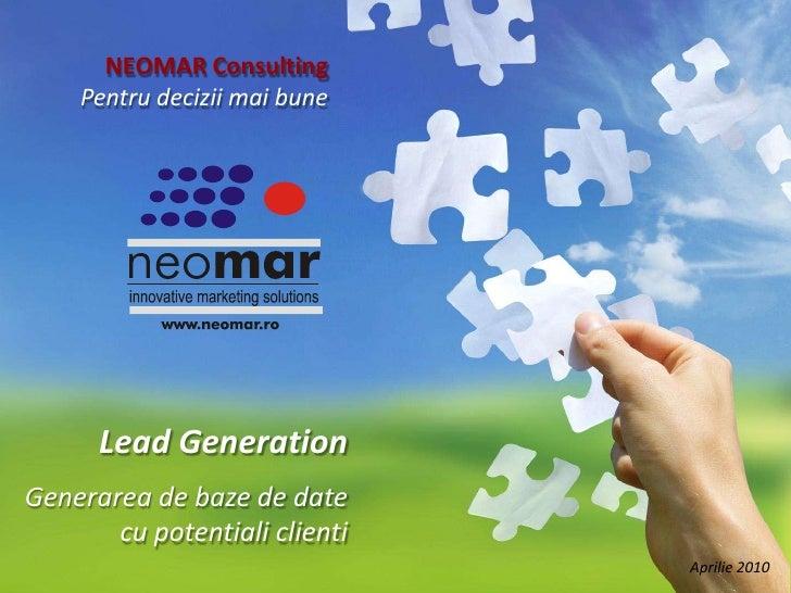 NEOMAR Consulting<br />Pentru decizii mai bune<br />Lead Generation<br />Generarea de baze de date <br />cu potentiali cli...