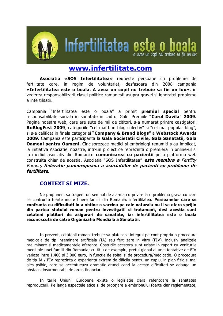 www.infertilitate.com          Asociatia «SOS Infertilitatea» reuneste persoane cu probleme de fertilitate care, in regim ...