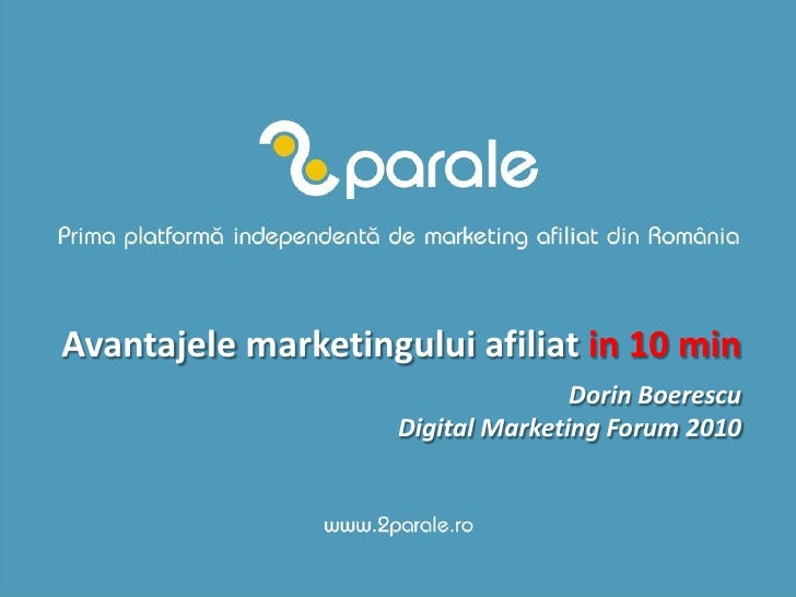 Avantajele marketingului afiliat in 10 min                                    Dorin Boerescu                     Digital M...