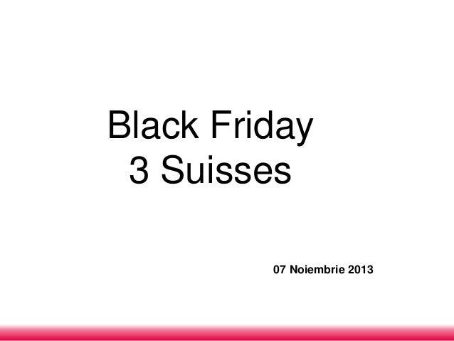 Black Friday cu 3 Suisses
