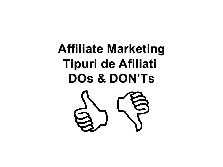 Affiliate Marketing Tipuri de Afiliati  DOs & DON'Ts