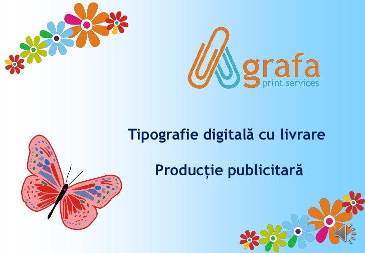 Tipografie digitală cu livrare    Producţie publicitară