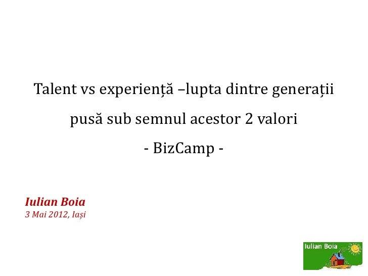 Iulian Boia - Prezentare BizCamp Iasi,  3 mai 2012