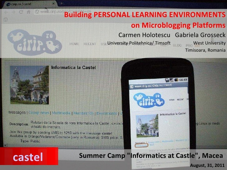 Building PERSONAL LEARNING ENVIRONMENTS on Microblogging Platforms Carmen Holotescu  Gabriela Grosseck University Politehn...