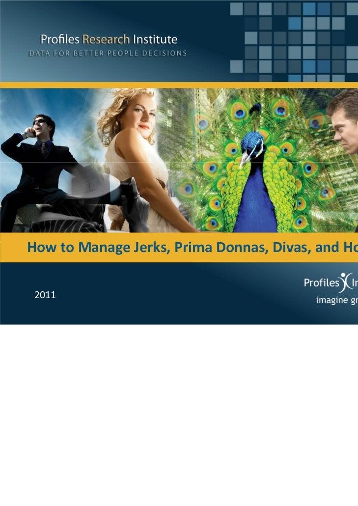 Prezentare Charles Wilson - How to manage Jerk, Prima Donnas, Divas and Hotheads