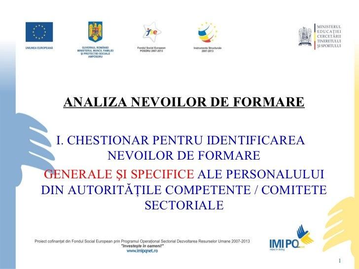 ANALIZA NEVOILOR DE FORMARE  I. CHESTIONAR PENTRU IDENTIFICAREA          NEVOILOR DE FORMAREGENERALE ŞI SPECIFICE ALE PERS...