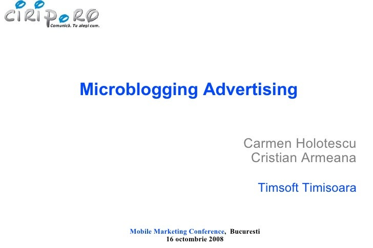 Microblogging Advertising Carmen Holotescu Cristian Armeana Timsoft Timisoara