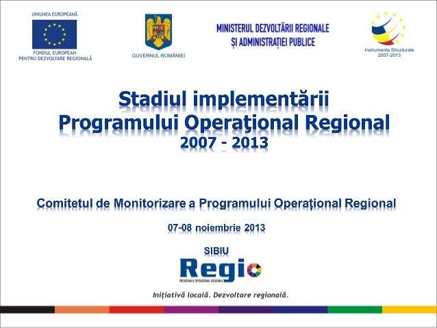 Stadiul implementării Regio - Noiembrie 2013