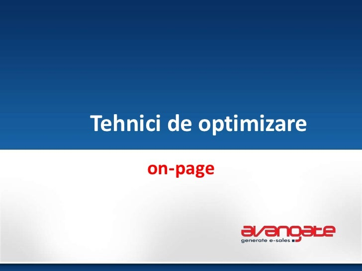 Tehnici de optimizare<br />on-page<br />