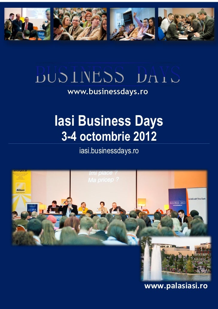 Iasi Business Days 3-4 octombrie 2012    iasi.businessdays.ro                           www.palasiasi.ro