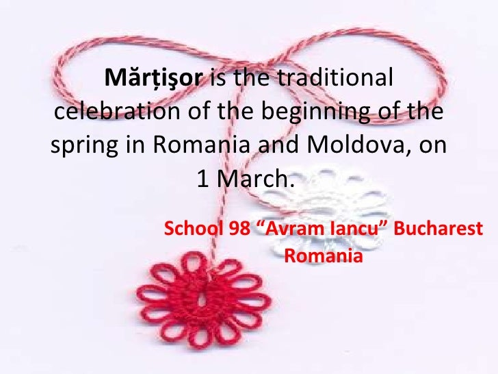 """Mărţişor  is the traditional celebration of the beginning of the spring in Romania and Moldova, on 1 March.  School 98 """"Av..."""