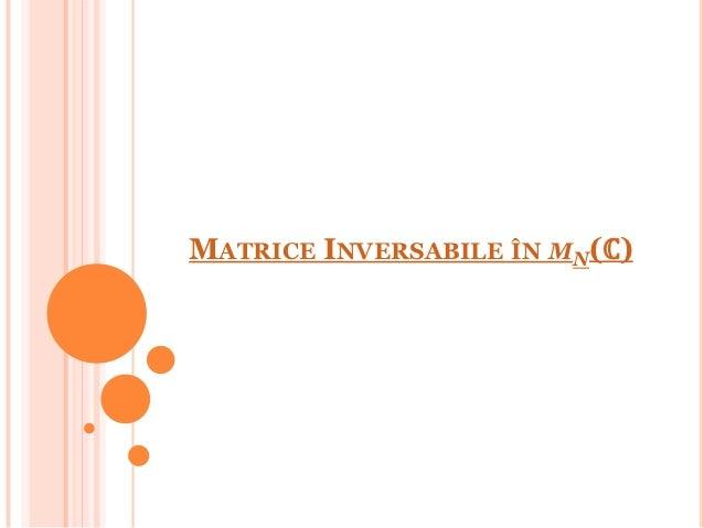 MATRICE INVERSABILE ÎN MN(ℂ)