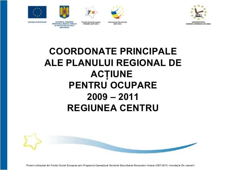 COORDONATE PRINCIPALE               ALE PLANULUI REGIONAL DE                       ACŢIUNE                   PENTRU OCUPAR...