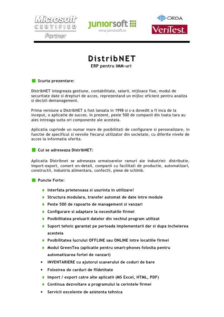 DistribNET                                  ERP pentru IMM-uri      Scurta prezentare:  DistribNET integreaza gestiune, co...
