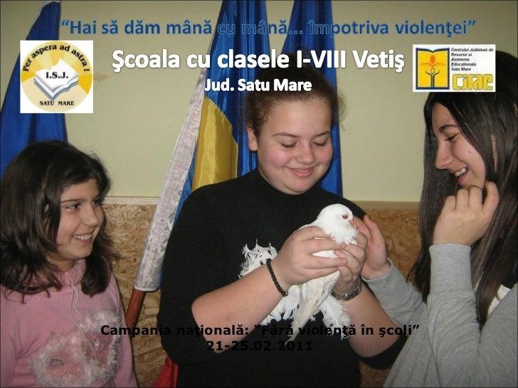 """Campania naţională: """"Fără violenţă în şcoli"""" 21-25.02.2011"""