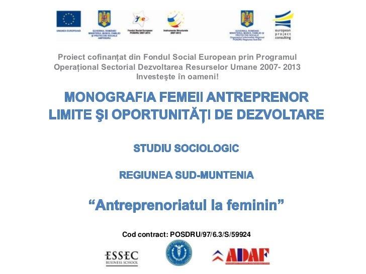 MONOGRAFIA FEMEII ANTREPRENOR  STUDIU SOCIOLOGIC regiunea Sud Muntenia