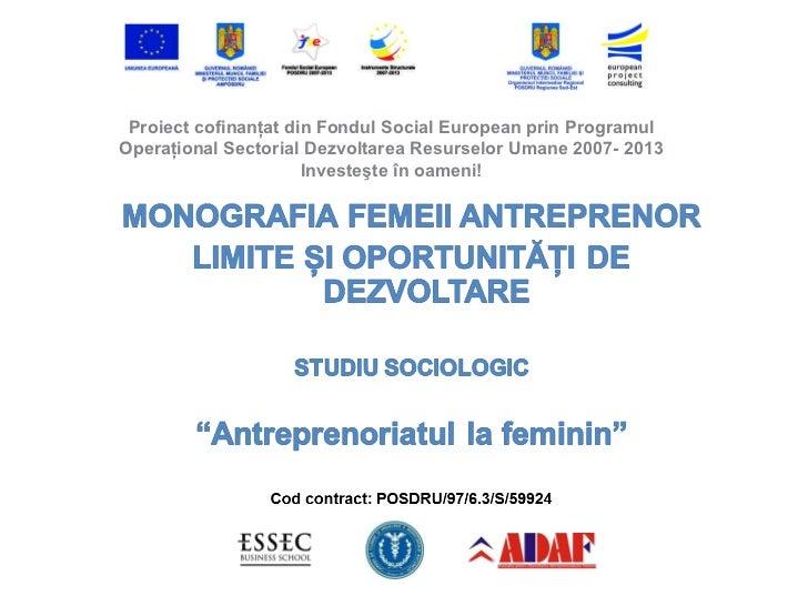 MONOGRAFIA FEMEII ANTREPRENOR  STUDIU SOCIOLOGIC Bucuresti -Ilfov