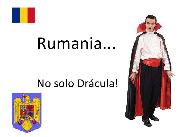 Rumania...  No solo Drácula!