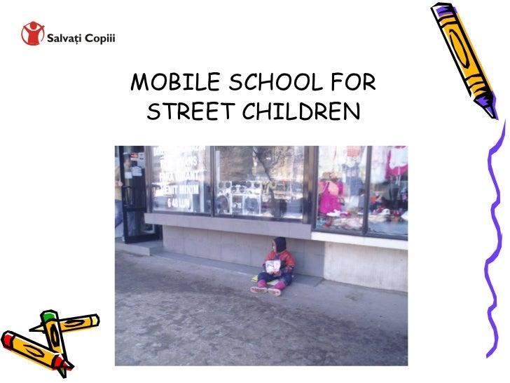 MOBILE SCHOOL FOR STREET CHILDREN