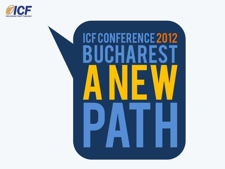 ICF Conference 2012BUCHARESTA NewPath
