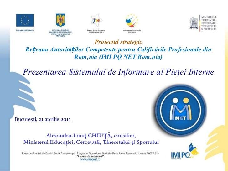 Pr oiectul  strategic Rețeaua Autorităților Competente pentru Calificările Profesionale din România (IMI PQ NET România) P...