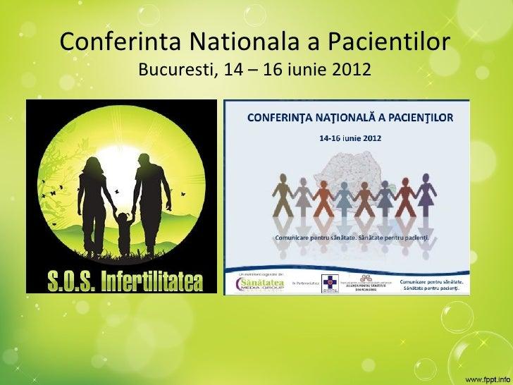 Conferinta Nationala a Pacientilor      Bucuresti, 14 – 16 iunie 2012