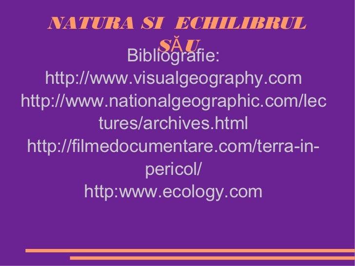 NATURA SI ECHILIBRUL                     SĂ U                 Bibliografie:    http://www.visualgeography.comhttp://www.na...