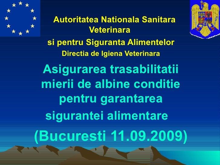 Prezentare Trasabilitate Miere 11.09.2009 Bucuresti