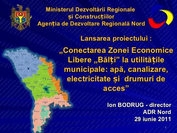 """Ministerul Dezvoltării Regionale   și Construcțiilor Agenția de Dezvoltare Regională Nord Lansarea proiectului : """" Conecta..."""