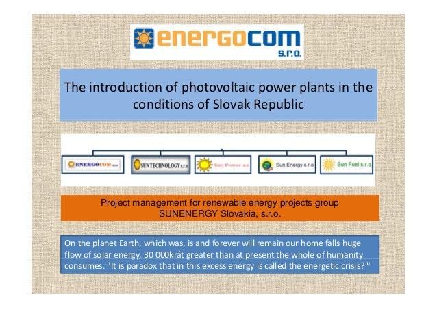 Th i t d ti f h t lt i l t i thTheintroductionofphotovoltaicpowerplantsinthe conditionsofSlovakRepublic Project...