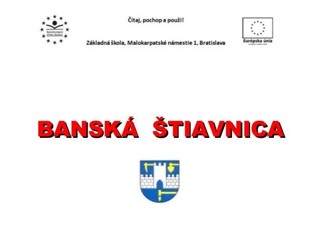 BANSKÁ ŠTIAVNICABANSKÁ ŠTIAVNICA