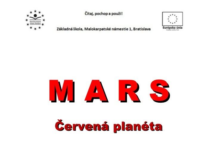 M A R S Červená planéta