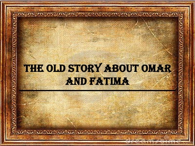 The old Story About Omar and Fatima