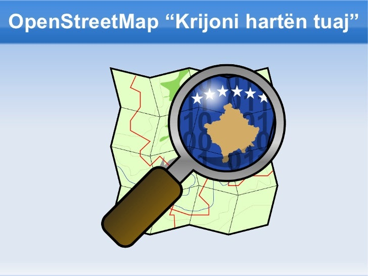 """OpenStreetMap """"Krijoni hartën tuaj"""""""