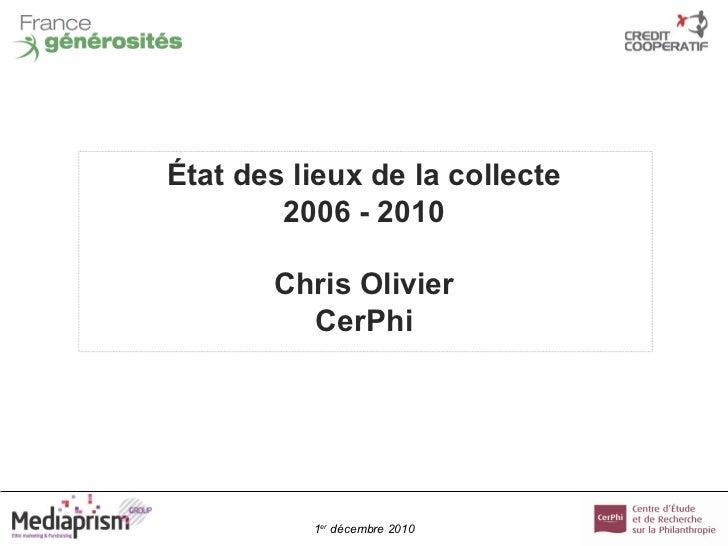 État  des lieux de la collecte 2006 - 2010 Chris Olivier CerPhi
