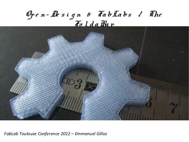 Open-Design & FabLabs / The FoldaRapFabLab Toulouse Conference 2012 – Emmanuel Gilloz