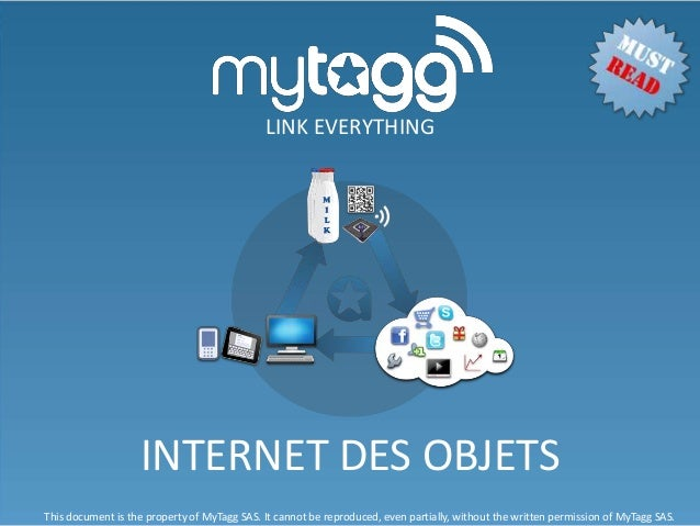 LINK EVERYTHING                   INTERNET DES OBJETSThis document is the property of MyTagg SAS. It cannot be reproduced,...