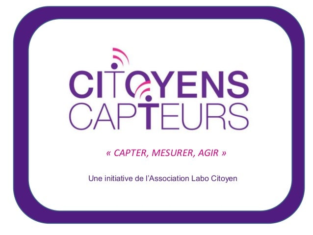 « CAPTER, MESURER, AGIR »Une initiative de l'Association Labo Citoyen