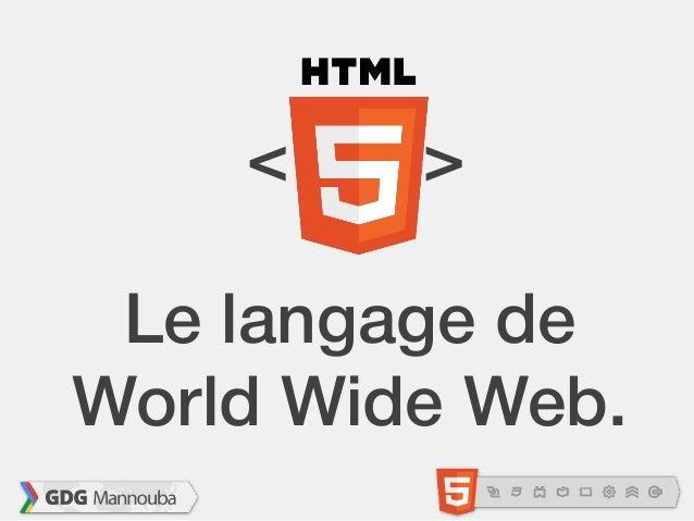 <    > Le langage deWorld Wide Web.