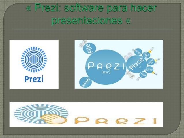  ¿ Que es prezi ? Prezi es unaherramienta paracrear presentacionesdinámicas conzoom, movimiento yanimación. ¿ De que se...