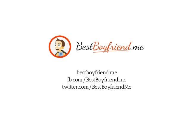 bestboyfriend.me  fb.com/BestBoyfriend.metwitter.com/BestBoyfriendMe