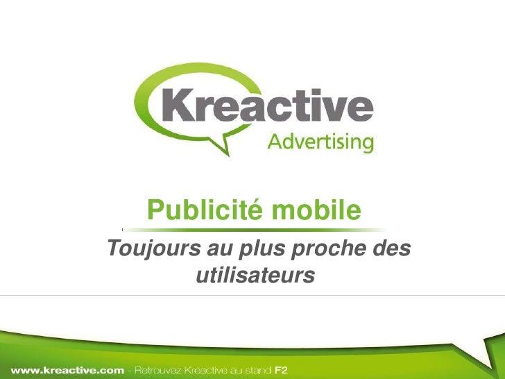 Publicité mobile: toujours au plus proche des utilisateurs