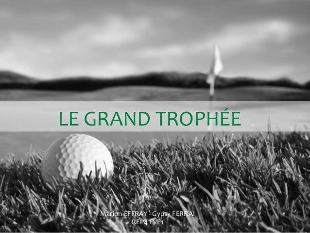 LE  GRAND  TROPHÉE    Marion  EFFRAY  -‐  Gypsy  FERRAI   REP4  EVE1