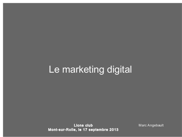 Marc Angebault Le marketing digital Lions club Mont-sur-Rolle, le 17 septembre 2013
